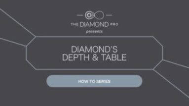 The Importance of Diamond's Depth & Table